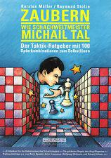 Zaubern wie Schachweltmeister Michail Tal  -  Schach NEU !!