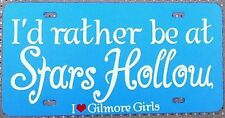 GILMORE GIRLS I'd Rather be at Stars Hollow Blue Car License Plate!