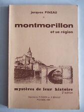 PINEAU : MONTMORILLON ET SA REGION MYSTERES DE LEUR HISTOIRE. POITOU POITIERS