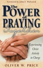 The Power of Praying Together: Experiencing Christ Actively in Charge