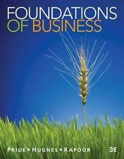 Foundations of Business, Kapoor, Jack R., Hughes, Robert J., Pride, William M.,