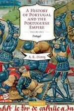 A History of Portugal and the Portuguese Empire Vol. 1 : From Beginnings to...