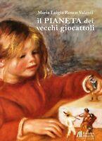 Il pianeta dei vecchi giocattoli-Autrice : Maria Luigia Ronconi-2007
