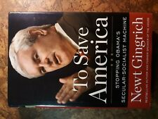 Signed Newt Gingrich To Save America 1st Hcdj vgc