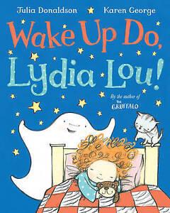 macmillan book-- wake up do, lydia lou!  by julia donaldson  (Paperback, 2013)
