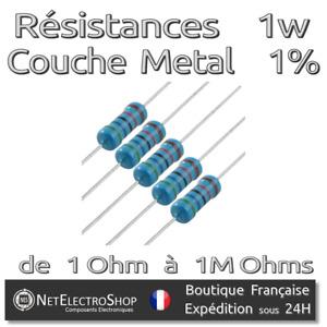 Lot de 5 Resistances 1W 1% Métal - Valeur de 1 Ohm à 1M Ohms au choix