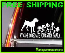 MY CANE CORSO ATE YOUR STICK FAMILY VINYL DECAL STICKER CAR TRUCK