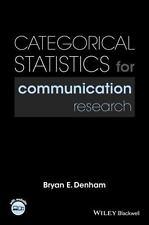 Categorical Statistics for Communication Research by Bryan E. Denham (2016,...