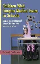 Children with Complex Medical Issues in Schools: Neuropsychological Descriptions