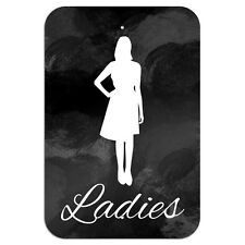 "Ladies Woman Bathroom Restroom Novelty Metal Sign 6"" x 9"""