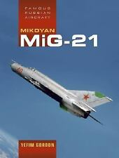 Mikoyan MiG-21 by Yefim Gordon (Soviet 1950s Fighter Interceptor) (Midland)