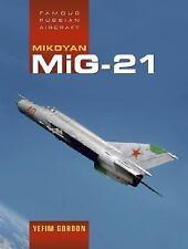 Mikoyan MiG-21 by Yefim Gordon (Soviet 1950s Fighter Interceptor) (Midland)