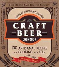 The Craft Beer Cookbook: From IPAs and Bocks to Pilsners and Porters, 100 Artis