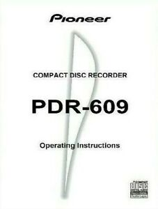 Pioneer PDR-609 Compact Disc CD Recorder Operating Instruction - USER MANUAL