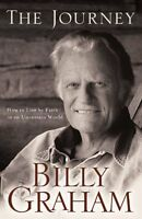 The Journey: Living by Faith in an Uncertain World by Billy Graham
