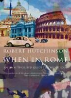 When in Rome: A Journal of Life in the Vatican City By Robert J. Hutchinson