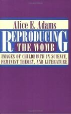Reproducing the Womb: Images of Childbirth in Science, Feminist Theory, and Lite