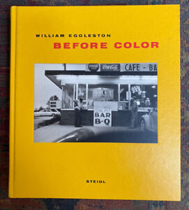 Before Color by William Eggleston 2010Steidl hardcover 1st edition