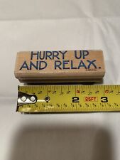 New! Hurry Up And Relax Rubber Stamp, Arts And Crafts