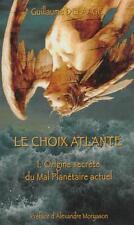 le choix atlante  l'origine secrète du mal planétaire actuel Delaage  Guillaume