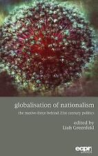 Globalisation of Nationalism : The Motive-Force Behind 21st Century Politics:...