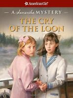 The Cry of the Loon: A Samantha Mystery (American Girl Mysteries) by Barbara Ste