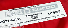 TOYOTA RAV4 D4D TURBO DECAL FRONT DOOR PASSENGER SIDE ALA49 DEC 12  NEW GENUINE