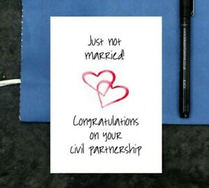 funny civil partnership card - just not married card - congratulations - not wed