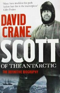 Scott of the Antarctic: The Definitive Biography by Crane, David Book The Fast