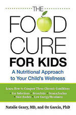 NEW Food Cure for Kids: A Nutritional Approach To Your Child's Wellness