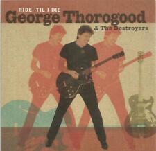 George Thorogood And The Destroyers - Ride 'Til I Die (CD 2003)