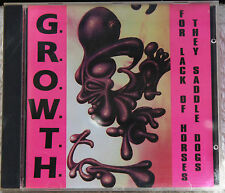 G.R.O.W.T.H. For Lack Of Horses They Saddle Dogs CD 1993 GAYE BYKERS Bomb Party