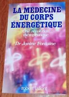 LA MEDECINE DU CORPS ENERGETIQUE Une révolution thérapeutique. Coaching Énergie