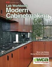 Modern Cabinetmaking Lab Workbook, Henke-Konopasek, Nancy, Skates, Brian, New Bo