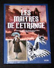 MAÎTRES DE L'ETRANGE - FANTASTIQUE IMAGINAIRE SCIENCE-FICTION - ATLAS E.O. 1985