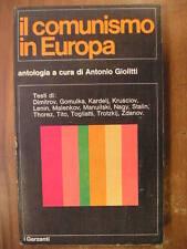 Antonio Giolitti IL COMUNISMO IN EUROPA Garzanti 1971