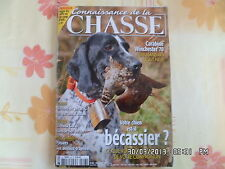 CONNAISSANCE DE LA CHASSE N°403 NOVEMBRE 2009 VOTRE CHIEN EST IL BECASSIER?  D92