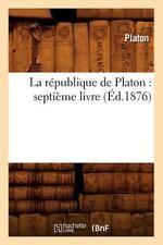 La Republique de Platon : Septieme Livre (Ed. 1876) by Platon (2012, Paperback)