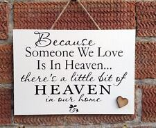 BECAUSE SOMEONE WE LOVE IS IN HEAVEN PLAQUE SIGN
