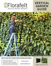 Florafelt Vertical Garden Guide: How To Use the Florafelt Vertical Garden System
