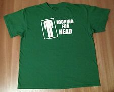 LOOKING FOR HEAD Unique Novelty Gift Sexual Innuendo College Humor T-Shirt 2XL