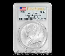 2015 Lyndon Johnson Silver Medal PCGS MS70 FIRST STRIKE (Chronicles Set)