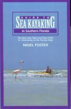 Guide to Sea Kayaking in Southern Florida: The Best Day Trips And Tours From St.