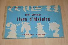 livre scolaire ancien : Mon premier livre d'histoire / Armand colin - 1957