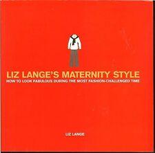 Liz Lange's Maternity Style: How to Look Fabulous by Liz Lange (2003 Paperback)