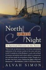 North to the Night : A Spiritual Odyssey in the Arctic by Alvah Simon (1999,...