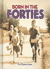 Born in the Forties By Tim Glynne-Jones