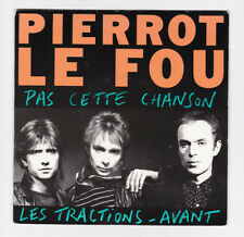 SP 45 TOURS PIERROT LE FOU PAS CETTE CHANSON GRIFFE GRI 1905 en 1984