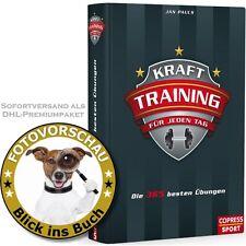 Krafttraining für jeden Tag; die 365 besten Übungen für Anfänger & Profis (Pauls