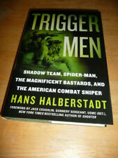 Trigger Men - Modern American Snipers - Hans Halberstadt - 2008 - 1st Edn
